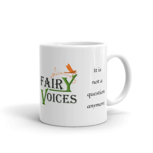 Do Fairies Exist? It is not a question anymore..  Fairy Voices Awareness Mug